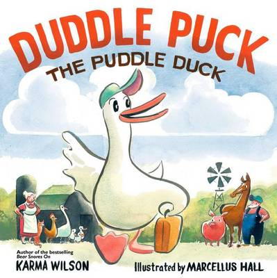 Duddle Puck: The Puddle Duck by Karma Wilson