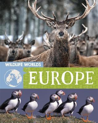 Wildlife Worlds: Europe by Tim Harris