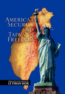 America's Security and Taiwan's Freedom by L Thian-Hok