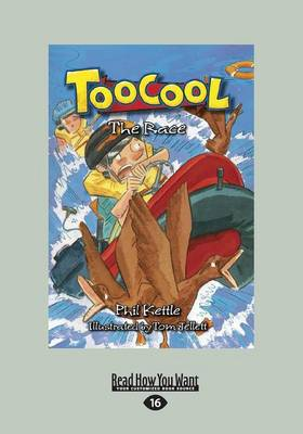 The Toocool: The Race by Phil Kettle