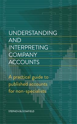 Understanding and Interpreting Company Accounts by Stephen Bloomfield