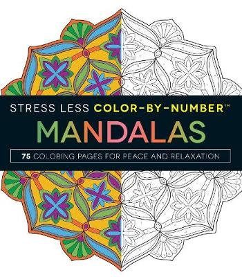 Stress Less Color-By-Number Mandalas by Adams Media