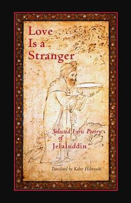 Love Is A Stranger by Jelaluddin Rumi