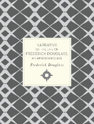 Narrative of the Life of Frederick Douglass, An American Slave by Frederick Douglass