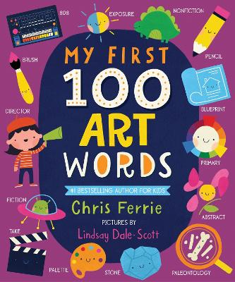 My First 100 Art Words by Chris Ferrie