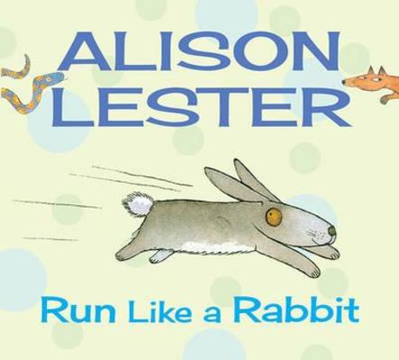 Run Like a Rabbit: Read Along with Alison Lester Book 1 by Alison Lester