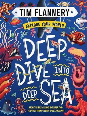 Explore Your World: #2 Deep Dive into Deep Sea by Prof. Tim Flannery