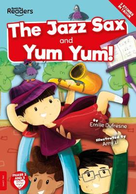 Yum Yum and the Jazz Sax by Emilie Dufresne