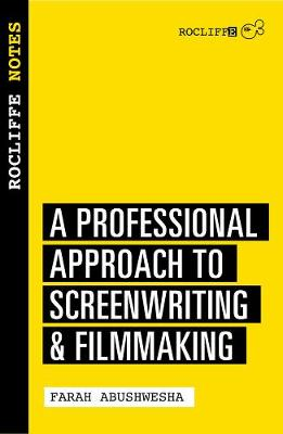 Rocliffe Notes: A Professional Approach For Screenwriters & Writer-directors book