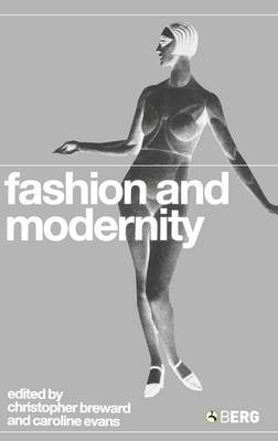 Fashion and Modernity by Caroline Evans