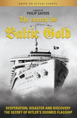 The Search for Baltic Gold by Philip Sayers