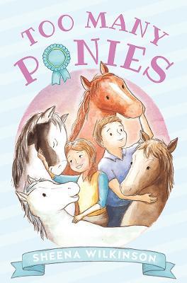 Too Many Ponies by Sheena Wilkinson