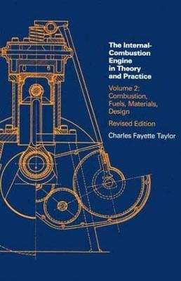 The The Internal Combustion Engine in Theory and Practice by Charles Fayette Taylor
