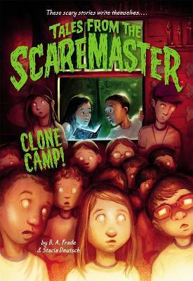 Clone Camp! by B. A. Frade