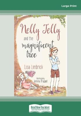 Nelly Jelly and the Magificent Tree by Lisa Limbrick