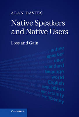 Native Speakers and Native Users by Alan Davies