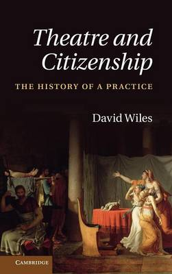Theatre and Citizenship by David Wiles