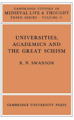 Universities, Academics and the Great Schism by R. N. Swanson