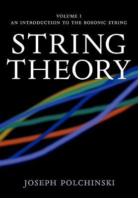 String Theory: Volume 1, An Introduction to the Bosonic String book