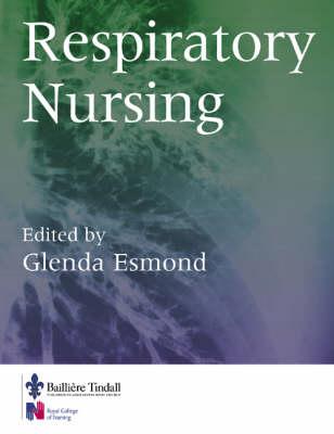 Respiratory Nursing by Glenda Esmond