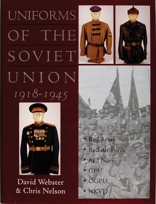 Uniforms of the Soviet Union 1918-1945 by David Webster