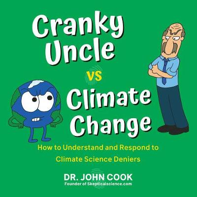 Cranky Uncle Vs. Climate Change: How to Understand and Respond to Climate Science Deniers book
