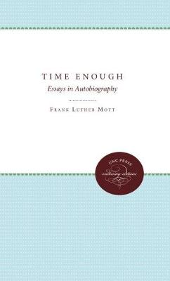 Time Enough by Frank Luther Mott