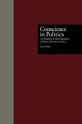 Conscience in Politics by Jurg Steiner