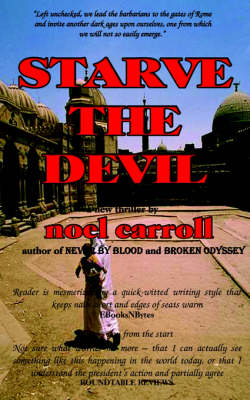 Starve The Devil by Noel Carroll