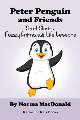 Peter Penguin and Friends by Norma MacDonald