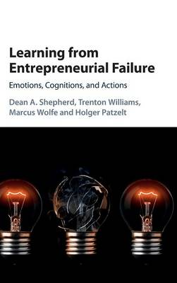 Learning from Entrepreneurial Failure by Dean A. Shepherd