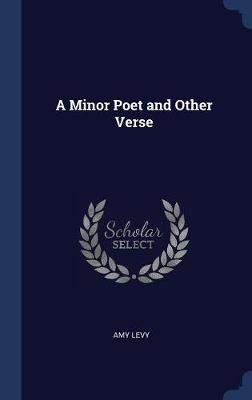 Minor Poet and Other Verse by Amy Levy