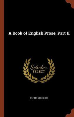 Book of English Prose, Part II by Percy Lubbock