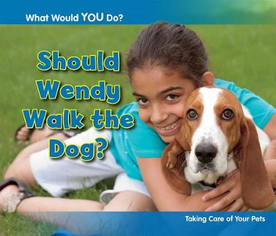Should Wendy Walk the Dog? book