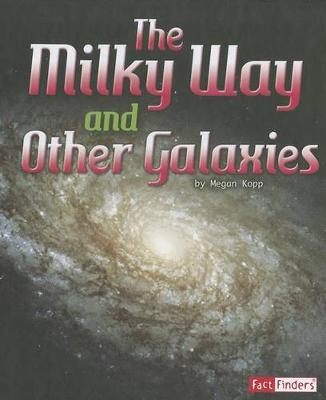 Milky Way and Other Galaxies by Steve Kortenkamp