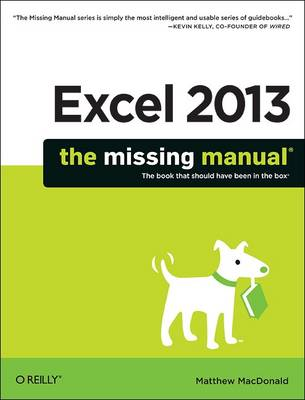 Excel 2013: The Missing Manual by Matthew MacDonald