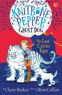 The Last Circus Tiger by Claire Barker