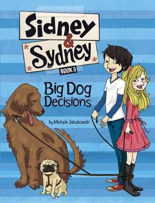 Big Dog Decisions by Michele Jakubowski