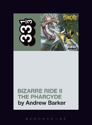 Pharcyde's Bizarre Ride II the Pharcyde by Andrew Barker