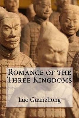 The Romance of the Three Kingdoms by Luo Guanzhong