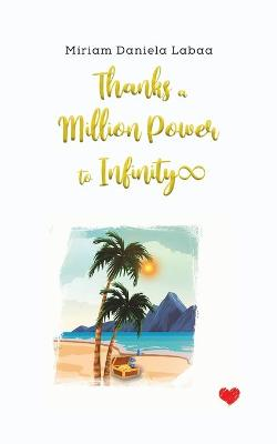 Thanks a Million Power to Infinity   book