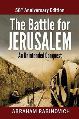 Battle for Jerusalem by Abraham Rabinovich