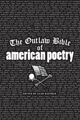Outlaw Bible of American Poetry by Alan Kaufman