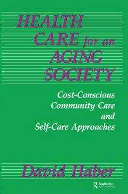 Health Care for an Aging Society by David Haber