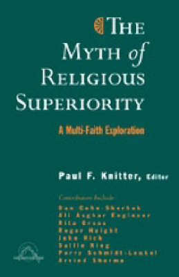 Myth of Religious Superiorty by Paul F. Knitter