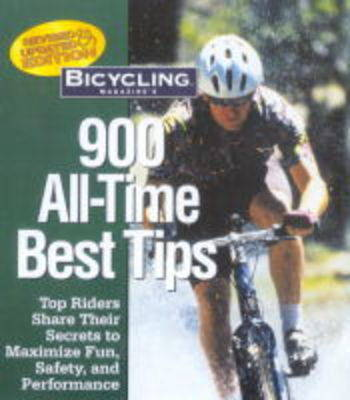 """""""Bicycling"""" Magazine's 900 All-time Best Tips by Bicycling Magazine"""
