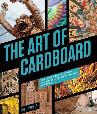 The Art of Cardboard by Lori Zimmer