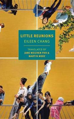 Little Reunions by Eileen Chang