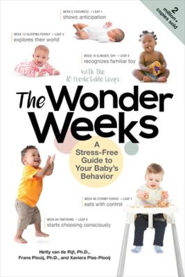 The Wonder Weeks: A Stress-Free Guide to Your Baby's Behavior by Xaviera Plas-Plooij