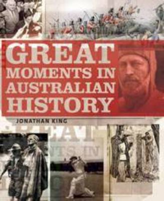 Great Moments in Australian History by Jonathan King